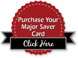 Purchase your Major Saver discount card now!