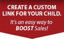 Create a custom URL for your child.  It's an easy way to BOOST sales!